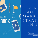 8 Best Facebook Marketing Strategies In 2019