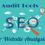Best Tools For SEO Audit For A Better Website Analysis