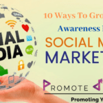 10 Ways To Grow Brand Awareness From Social Media Marketing