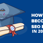 How To Become An SEO Expert In 2020